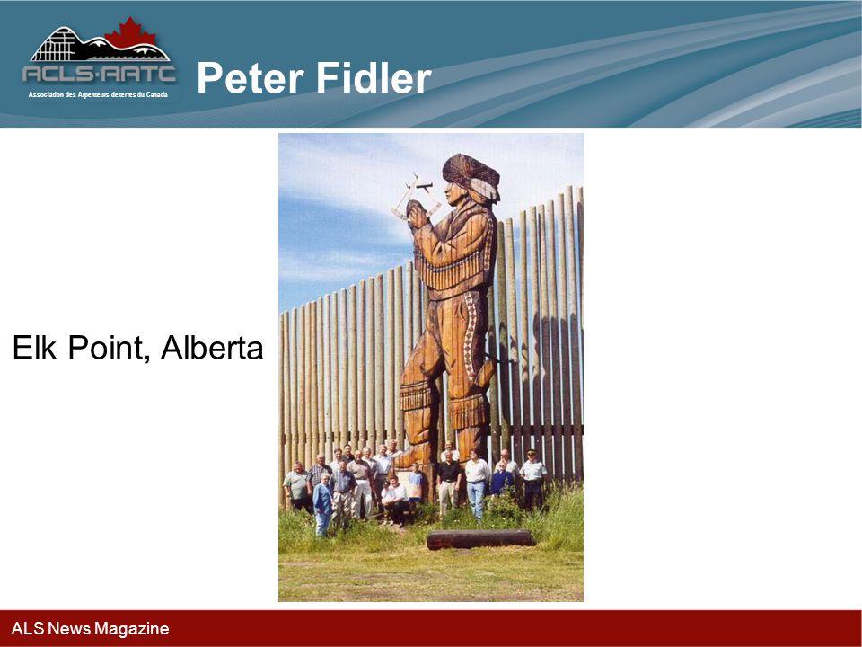 Association des Arpenteurs de terres du Canada Peter Fidler Elk Point, Alberta ALS News Magazine