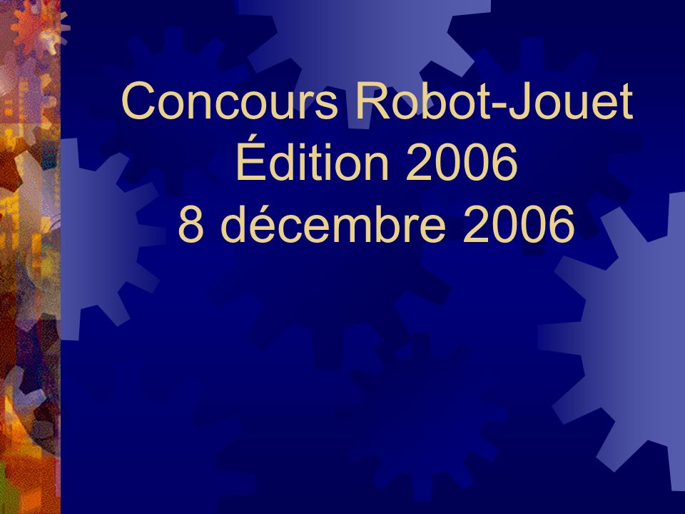 Concours Robot-Jouet Édition 2006 8 décembre 2006