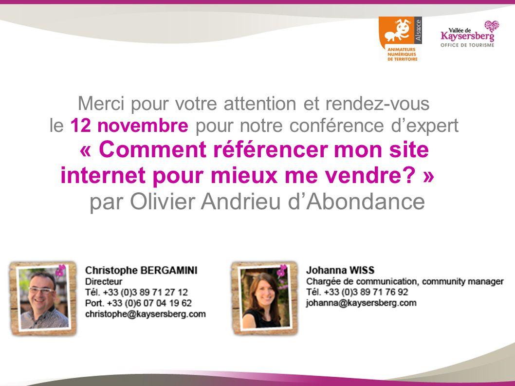 Merci pour votre attention et rendez-vous le 12 novembre pour notre conférence dexpert « Comment référencer mon site internet pour mieux me vendre? »