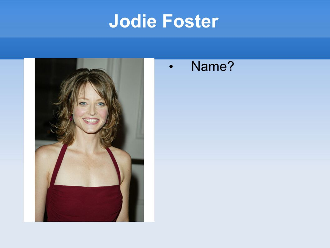 Jodie Foster Name?