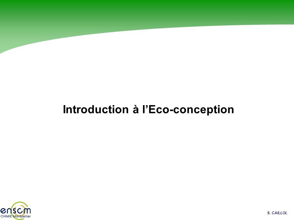 S. CAILLOL Introduction à lEco-conception