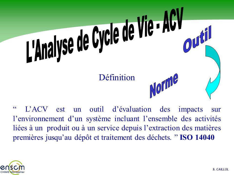 Définition LACV est un outil dévaluation des impacts sur lenvironnement dun système incluant lensemble des activités liées à un produit ou à un servic