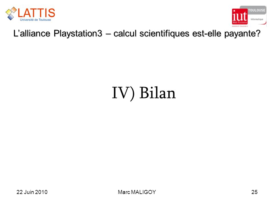 Marc MALIGOY2522 Juin 2010 Lalliance Playstation3 – calcul scientifiques est-elle payante? IV)Bilan