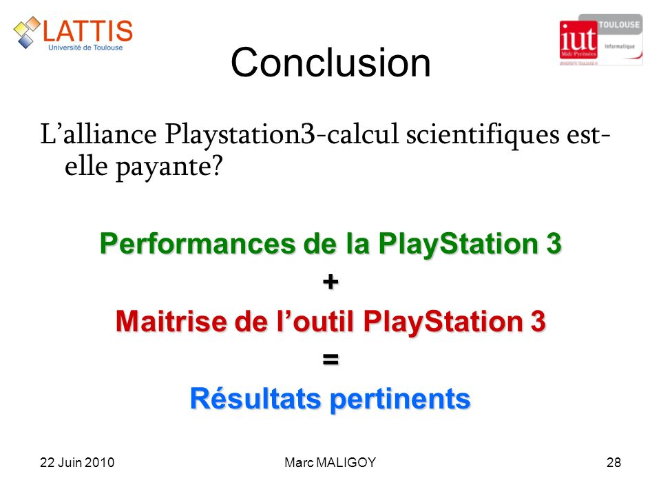 Lalliance Playstation3-calcul scientifiques est- elle payante? Performances de la PlayStation 3 + Maitrise de loutil PlayStation 3 = Résultats pertine