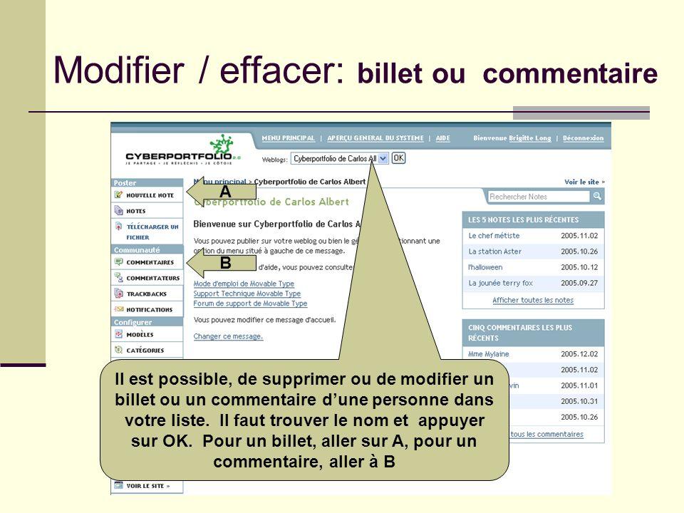 Modifier / effacer: billet ou commentaire Il est possible, de supprimer ou de modifier un billet ou un commentaire dune personne dans votre liste. Il