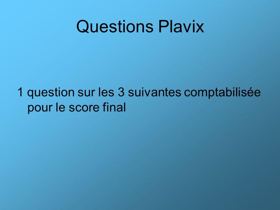Questions Plavix 1 question sur les 3 suivantes comptabilisée pour le score final