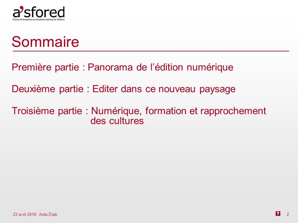 23 avril 2010- Aïda Diab 3 PANORAMA DE LÉDITION NUMÉRIQUE 1.Des titres disponibles à lachat (= sous droits) peu nombreux Entre 60.000 et 80.000 livres numériques francophones (SNE) Qui propose des livres numériques .
