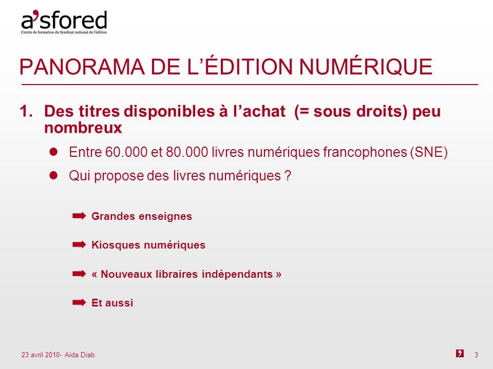 23 avril 2010- Aïda Diab 4 PANORAMA DE LÉDITION NUMÉRIQUE 2.