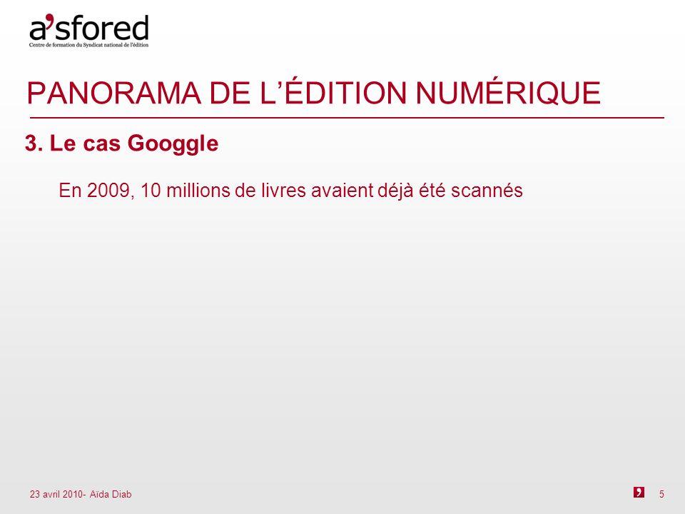 23 avril 2010- Aïda Diab 5 PANORAMA DE LÉDITION NUMÉRIQUE 3.
