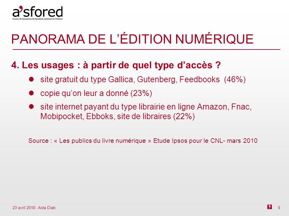 23 avril 2010- Aïda Diab 6 PANORAMA DE LÉDITION NUMÉRIQUE 4.
