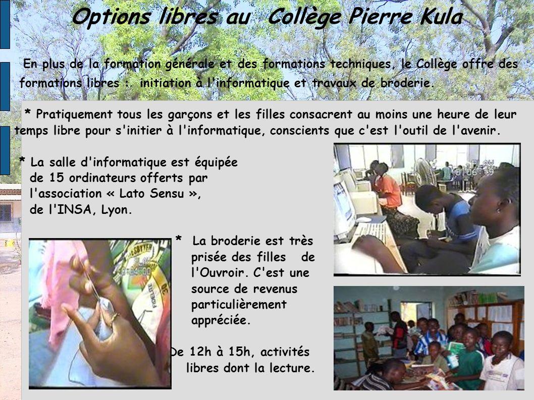 Options libres au Collège Pierre Kula En plus de la formation générale et des formations techniques, le Collège offre des formations libres : initiati