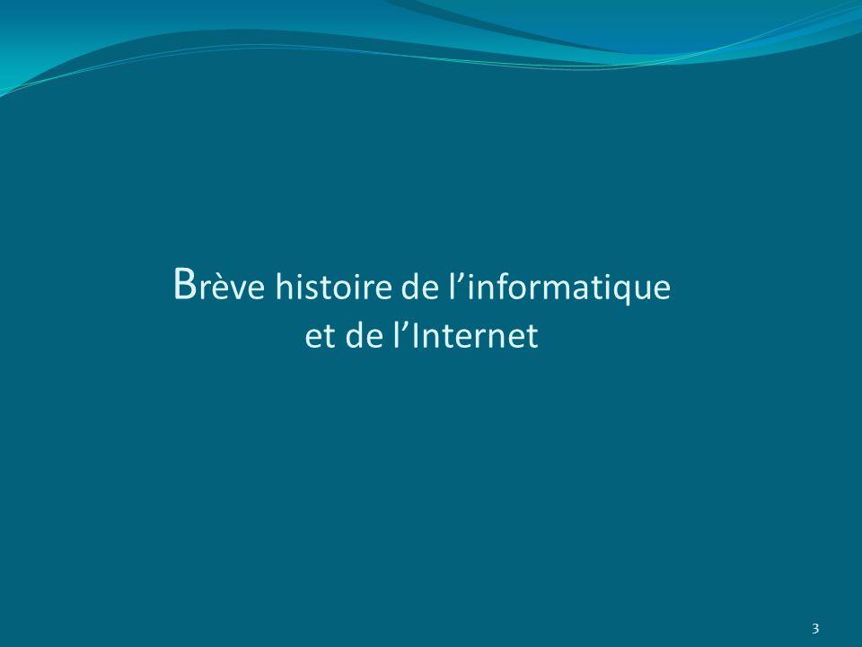 B rève histoire de linformatique et de lInternet 3