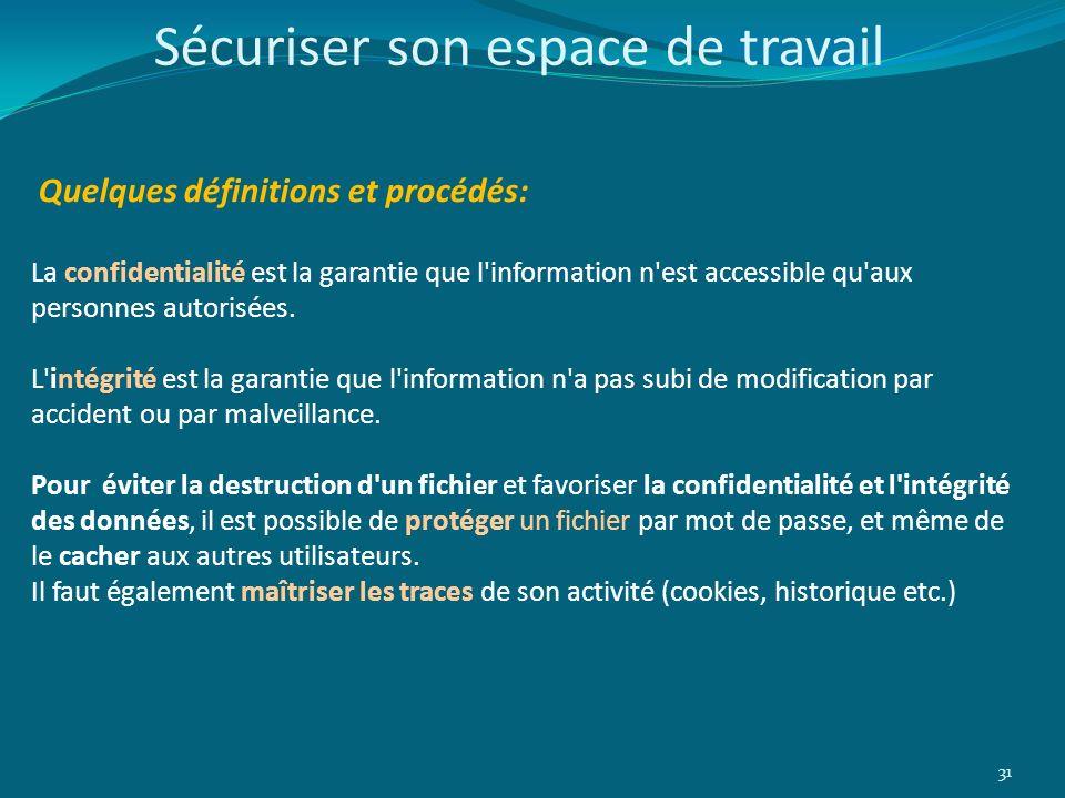 31 Quelques définitions et procédés: La confidentialité est la garantie que l'information n'est accessible qu'aux personnes autorisées. L'intégrité es