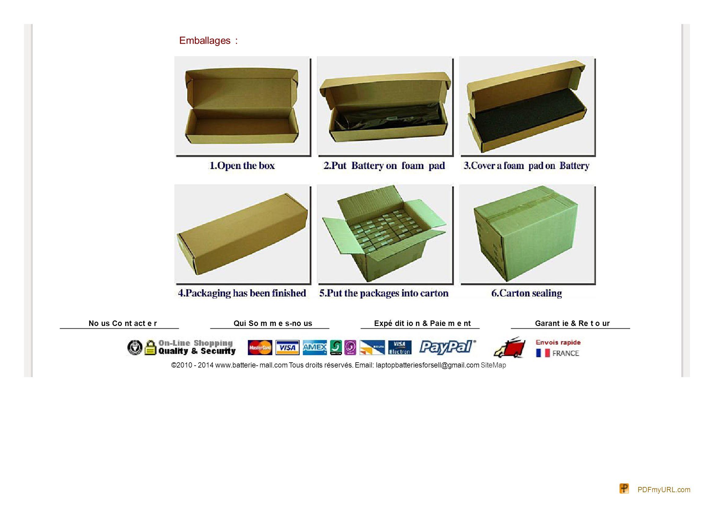 Emballages : No us Co nt act e rQui So m m e s-no usExpé dit io n & Paie m e ntGarant ie & Re t o ur ©2010 - 2014 www.batterie- mall.com Tous droits r