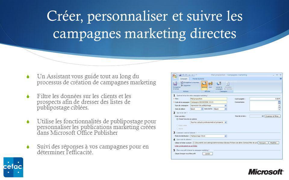 Créer, personnaliser et suivre les campagnes marketing directes Un Assistant vous guide tout au long du processus de création de campagnes marketing Filtre les données sur les clients et les prospects afin de dresser des listes de publipostage ciblées.