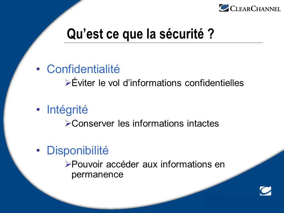 Quest ce que la sécurité ? Confidentialité Éviter le vol dinformations confidentielles Intégrité Conserver les informations intactes Disponibilité Pou