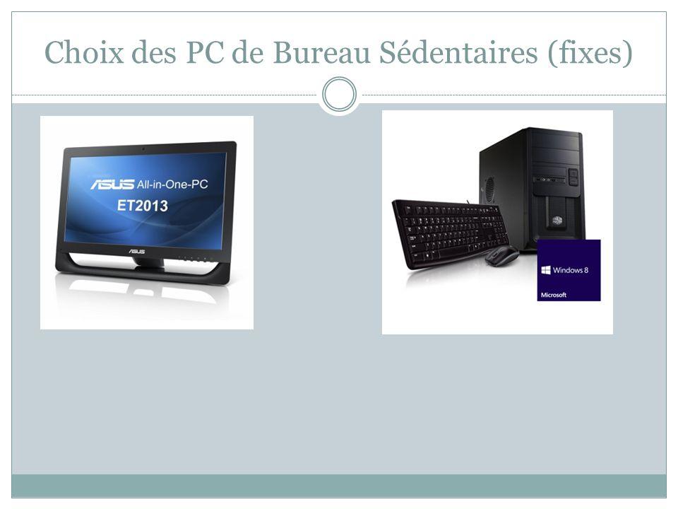 Choix des PC de Bureau Sédentaires (fixes)