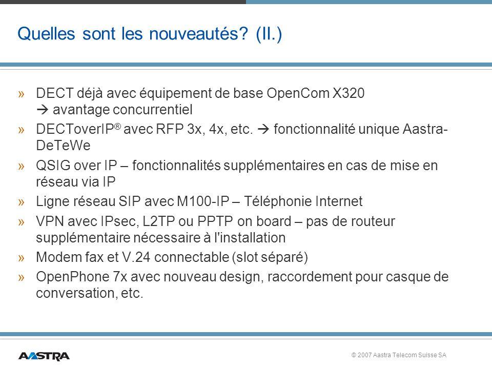 © 2007 Aastra Telecom Suisse SA Quelles sont les nouveautés.