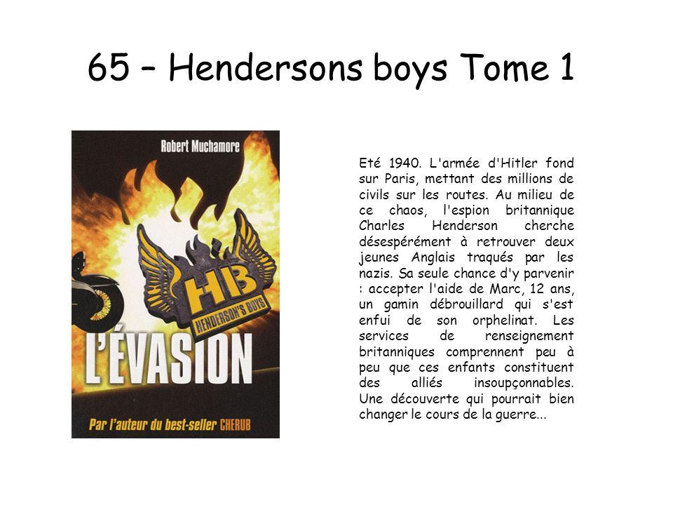 65 – Hendersons boys Tome 1 Eté 1940. L'armée d'Hitler fond sur Paris, mettant des millions de civils sur les routes. Au milieu de ce chaos, l'espion