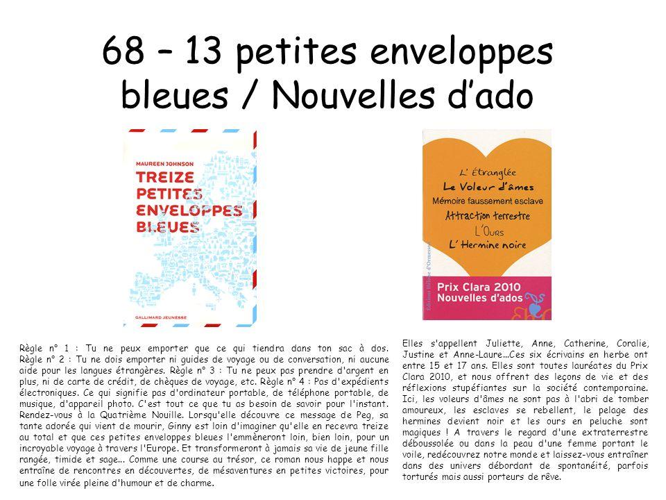68 – 13 petites enveloppes bleues / Nouvelles dado Règle n° 1 : Tu ne peux emporter que ce qui tiendra dans ton sac à dos. Règle n° 2 : Tu ne dois emp