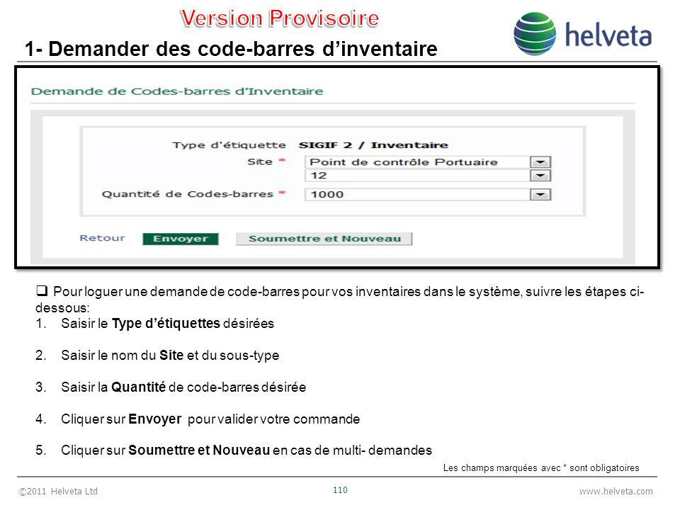 ©2011 Helveta Ltd 110 www.helveta.com 1- Demander des code-barres dinventaire Pour loguer une demande de code-barres pour vos inventaires dans le syst