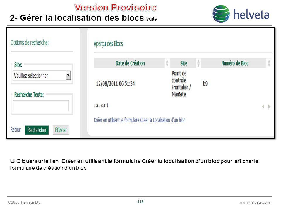 ©2011 Helveta Ltd 118 www.helveta.com 2- Gérer la localisation des blocs suite Cliquer sur le lien Créer en utilisant le formulaire Créer la localisat