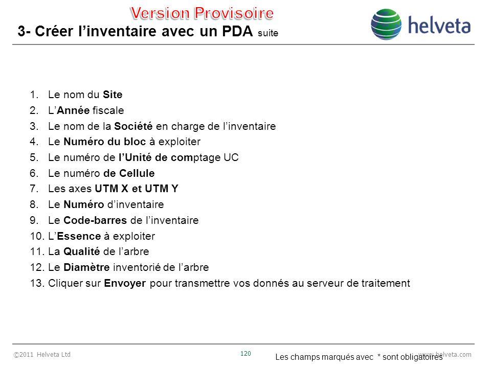©2011 Helveta Ltd 120 www.helveta.com 3- Créer linventaire avec un PDA suite 1.Le nom du Site 2.LAnnée fiscale 3.Le nom de la Société en charge de lin