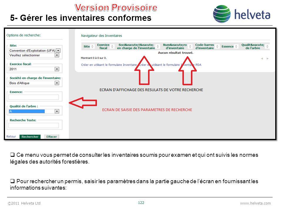 ©2011 Helveta Ltd 122 www.helveta.com 5- Gérer les inventaires conformes Ce menu vous permet de consulter les inventaires soumis pour examen et qui ont suivis les normes légales des autorités forestières.