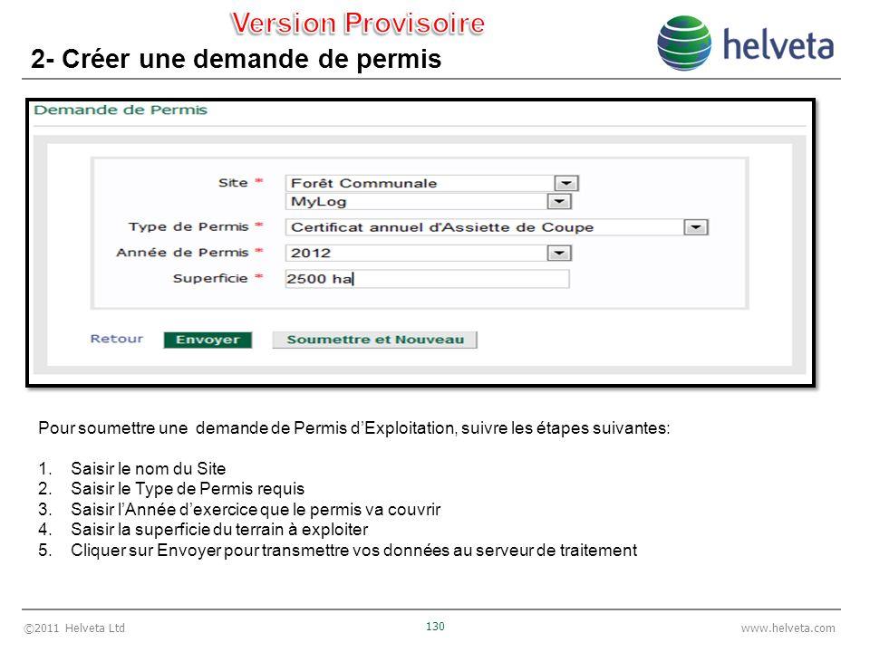 ©2011 Helveta Ltd 130 www.helveta.com 2- Créer une demande de permis Pour soumettre une demande de Permis dExploitation, suivre les étapes suivantes: