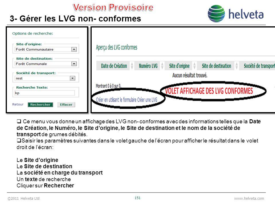 ©2011 Helveta Ltd 151 www.helveta.com 3- Gérer les LVG non- conformes Ce menu vous donne un affichage des LVG non- conformes avec des informations tel
