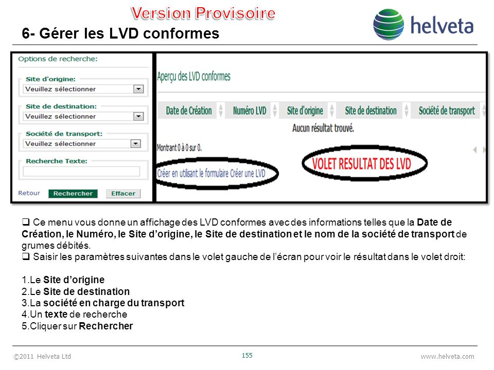 ©2011 Helveta Ltd 155 www.helveta.com 6- Gérer les LVD conformes Ce menu vous donne un affichage des LVD conformes avec des informations telles que la