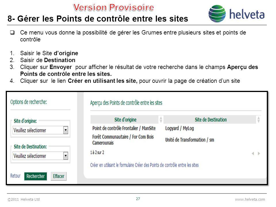 ©2011 Helveta Ltd 27 www.helveta.com 8- Gérer les Points de contrôle entre les sites Ce menu vous donne la possibilité de gérer les Grumes entre plusi