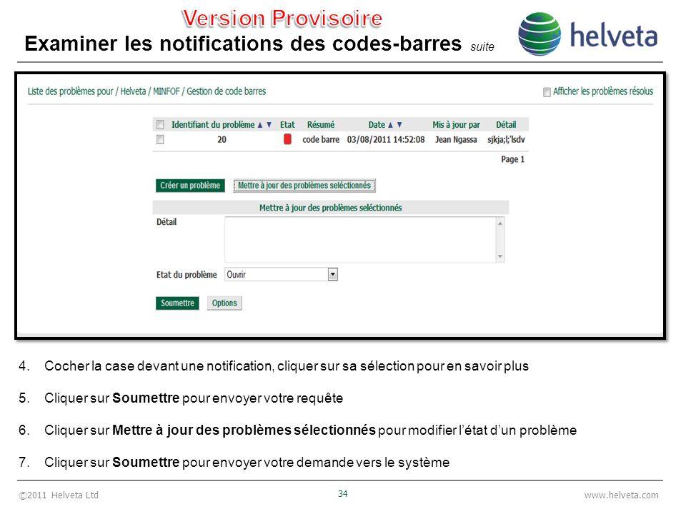 ©2011 Helveta Ltd 34 www.helveta.com Examiner les notifications des codes-barres suite 4.Cocher la case devant une notification, cliquer sur sa sélect