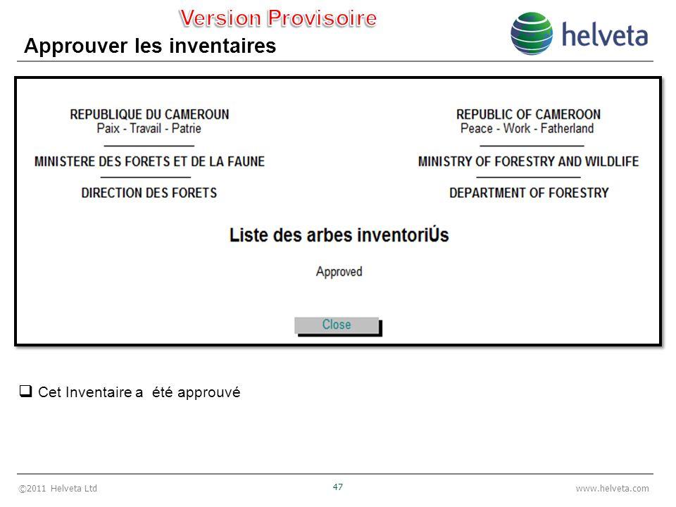 ©2011 Helveta Ltd 47 www.helveta.com Approuver les inventaires Cet Inventaire a été approuvé