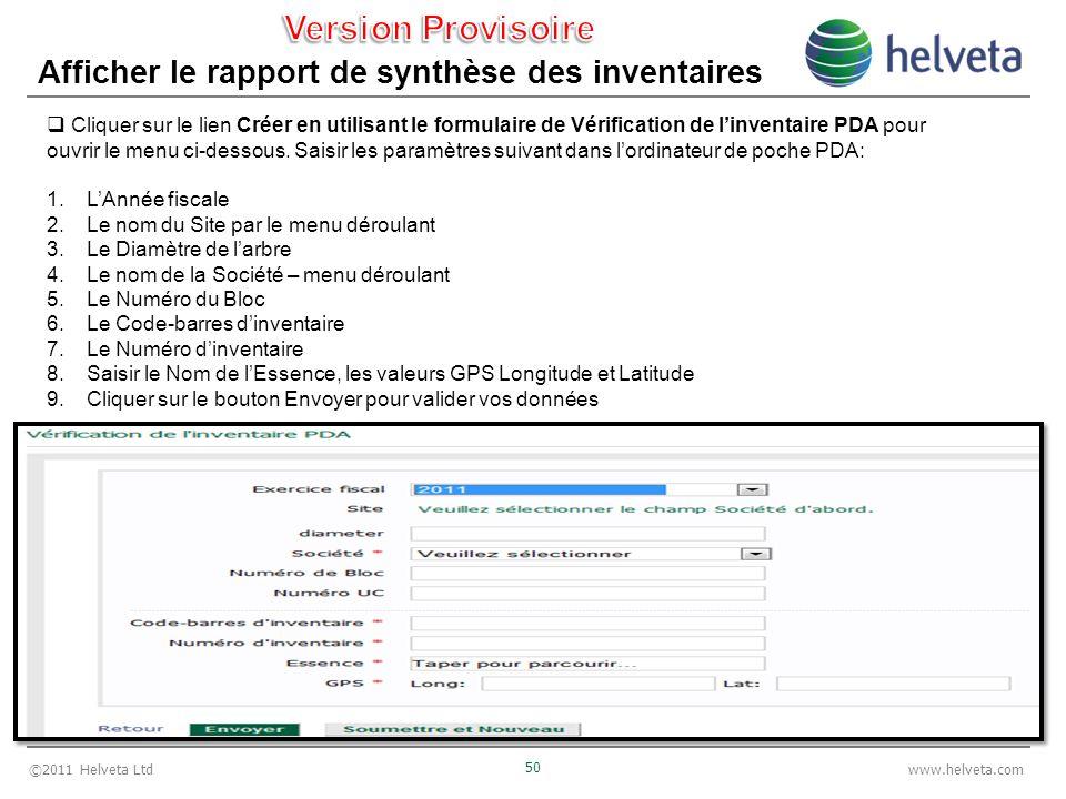 ©2011 Helveta Ltd 50 www.helveta.com Afficher le rapport de synthèse des inventaires Cliquer sur le lien Créer en utilisant le formulaire de Vérificat