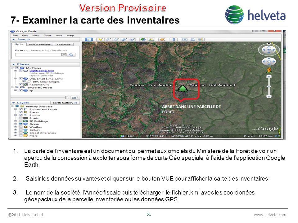 ©2011 Helveta Ltd 51 www.helveta.com 7- Examiner la carte des inventaires 1.La carte de linventaire est un document qui permet aux officiels du Minist