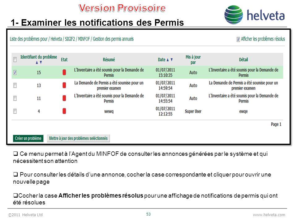 ©2011 Helveta Ltd 53 www.helveta.com 1- Examiner les notifications des Permis Ce menu permet à lAgent du MINFOF de consulter les annonces générées par