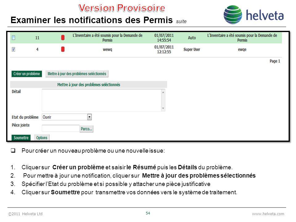©2011 Helveta Ltd 54 www.helveta.com Examiner les notifications des Permis suite Pour créer un nouveau problème ou une nouvelle issue: 1.Cliquer sur C