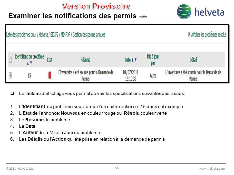 ©2011 Helveta Ltd 55 www.helveta.com Examiner les notifications des permis suite Le tableau daffichage vous permet de voir les spécifications suivante