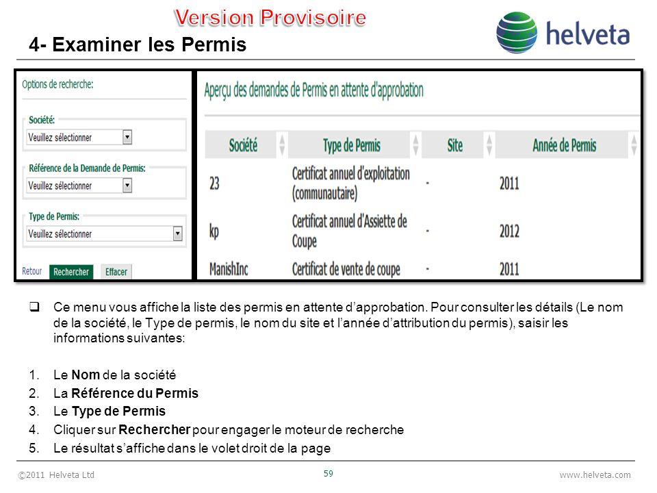 ©2011 Helveta Ltd 59 www.helveta.com 4- Examiner les Permis Ce menu vous affiche la liste des permis en attente dapprobation.