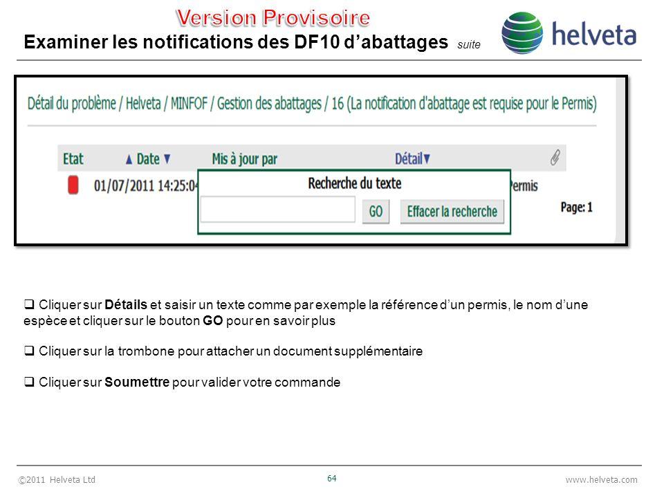 ©2011 Helveta Ltd 64 www.helveta.com Examiner les notifications des DF10 dabattages suite Cliquer sur Détails et saisir un texte comme par exemple la