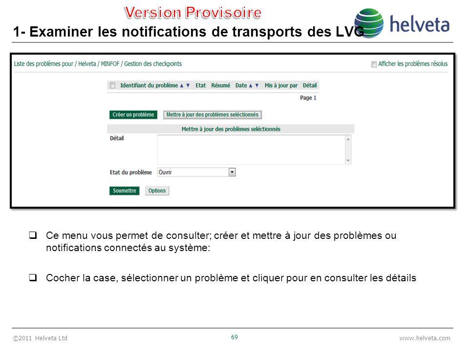 ©2011 Helveta Ltd 69 www.helveta.com 1- Examiner les notifications de transports des LVG Ce menu vous permet de consulter; créer et mettre à jour des
