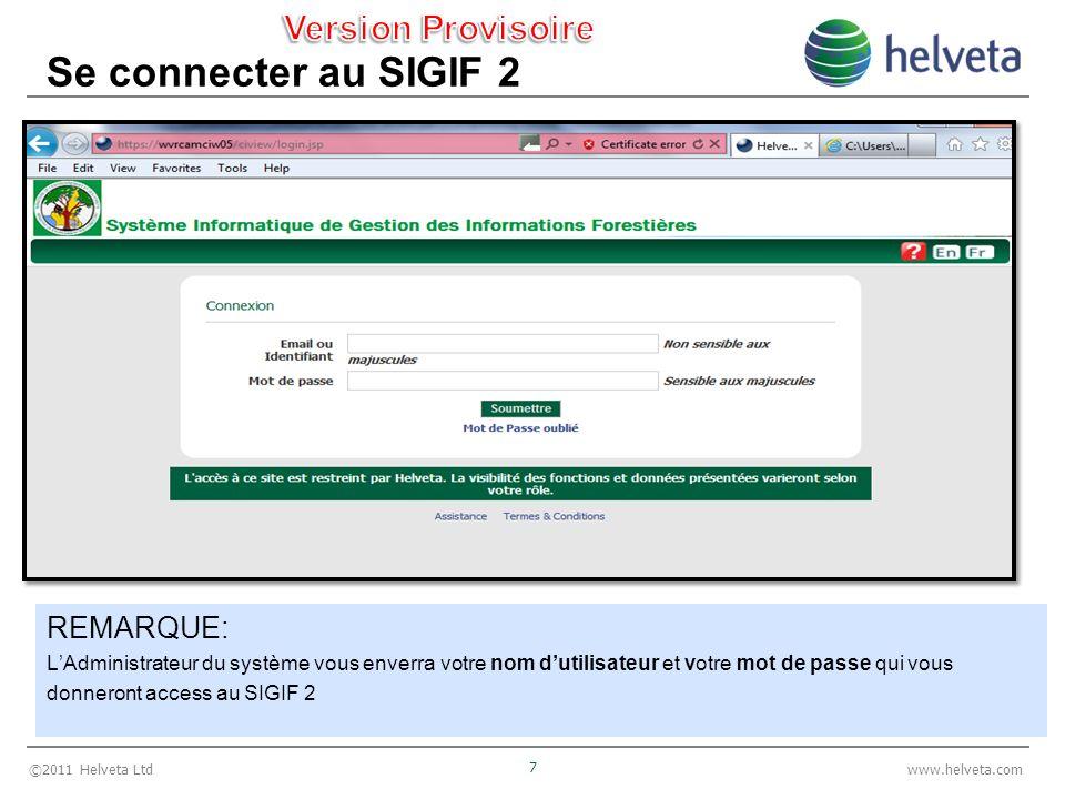 ©2011 Helveta Ltd 8 www.helveta.com Se connecter au SIGIF 2 3.
