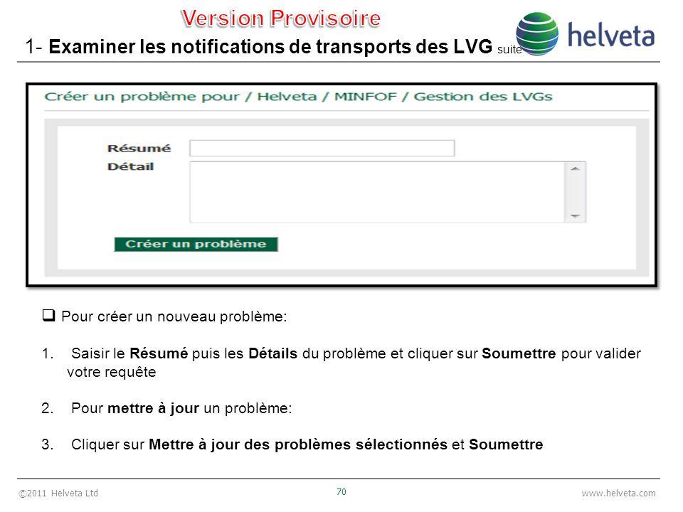 ©2011 Helveta Ltd 70 www.helveta.com 1- Examiner les notifications de transports des LVG suite Pour créer un nouveau problème: 1. Saisir le Résumé pui