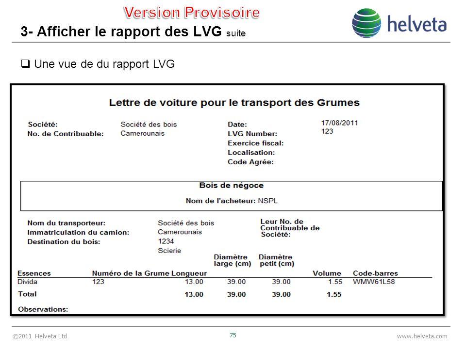 ©2011 Helveta Ltd 75 www.helveta.com 3- Afficher le rapport des LVG suite Une vue de du rapport LVG