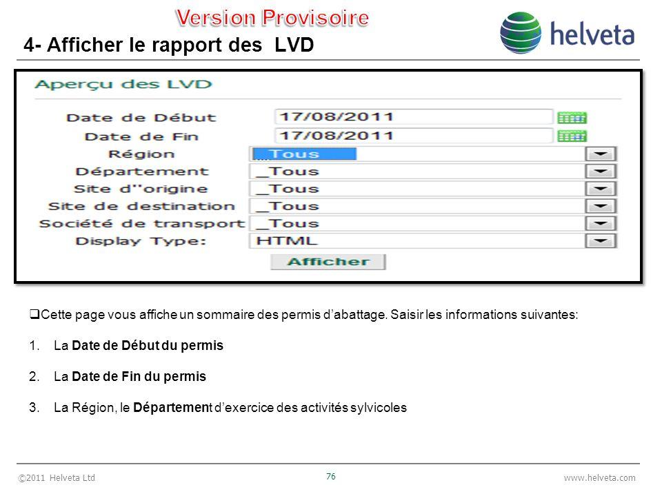 ©2011 Helveta Ltd 76 www.helveta.com 4- Afficher le rapport des LVD Cette page vous affiche un sommaire des permis dabattage.