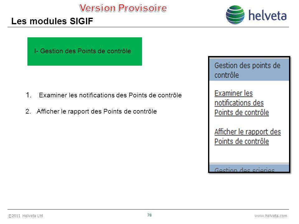 ©2011 Helveta Ltd 78 www.helveta.com Les modules SIGIF 1. Examiner les notifications des Points de contrôle 2.Afficher le rapport des Points de contrô