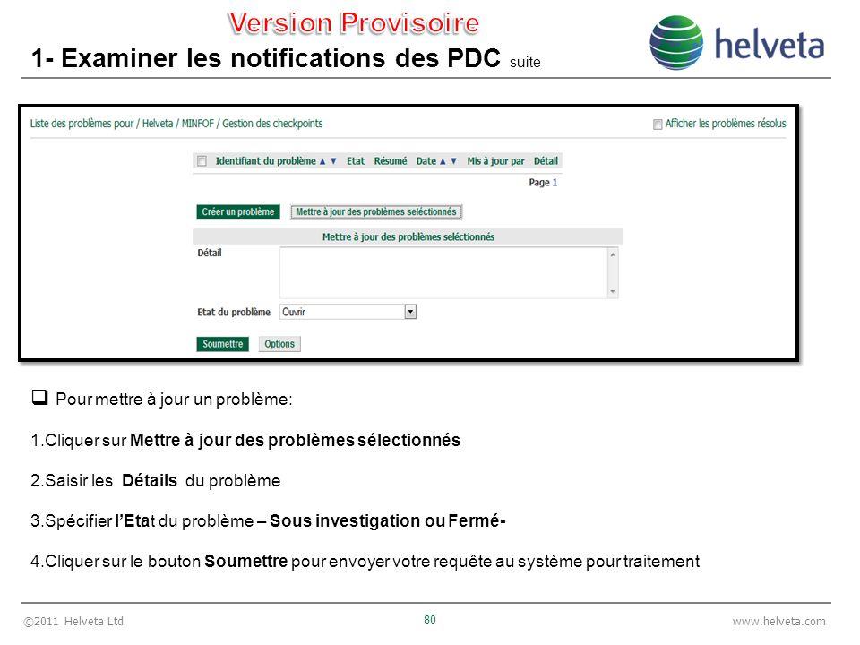 ©2011 Helveta Ltd 80 www.helveta.com 1- Examiner les notifications des PDC suite Pour mettre à jour un problème: 1.Cliquer sur Mettre à jour des probl
