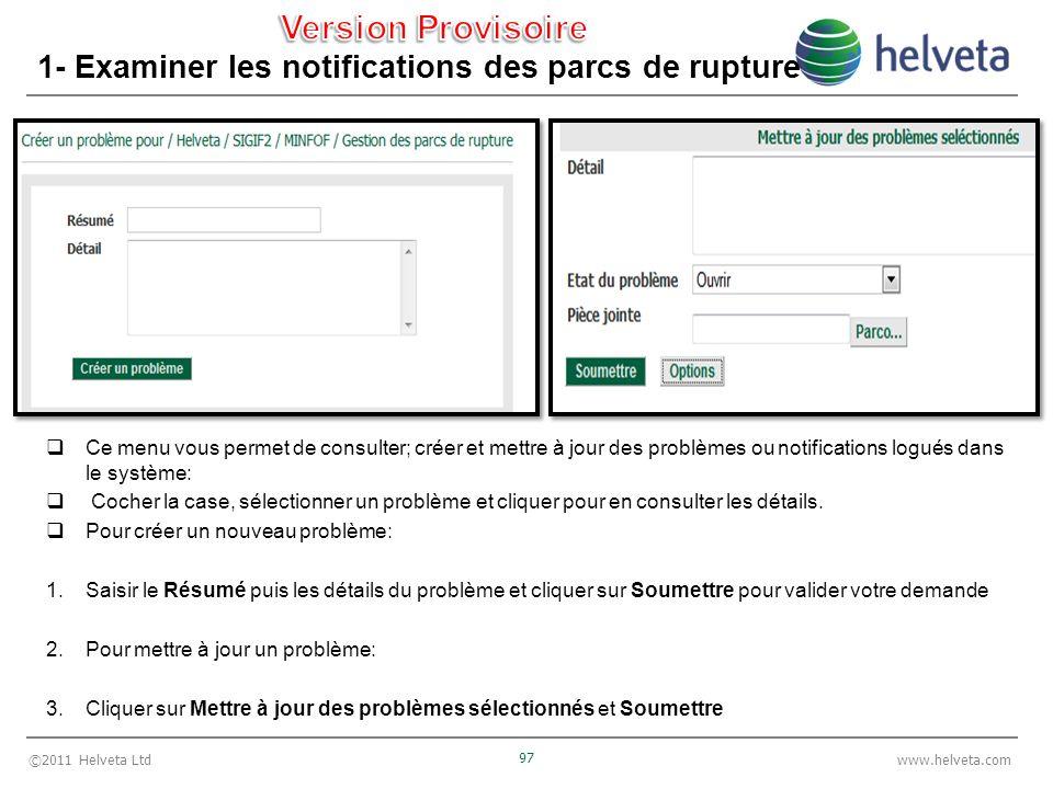©2011 Helveta Ltd 97 www.helveta.com 1- Examiner les notifications des parcs de rupture Ce menu vous permet de consulter; créer et mettre à jour des p