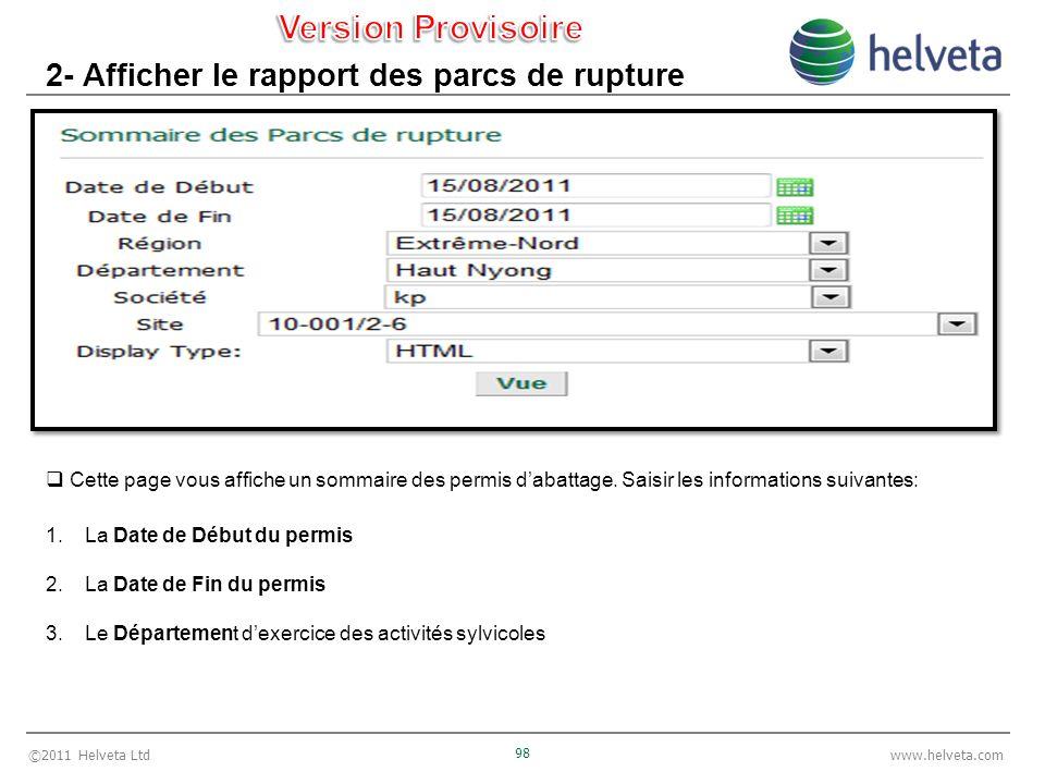 ©2011 Helveta Ltd 98 www.helveta.com 2- Afficher le rapport des parcs de rupture Cette page vous affiche un sommaire des permis dabattage.